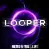 NEMØ ✖ TRILL.LIFE - Looper