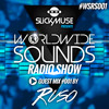 Slickmuse Presents: Worldwide Sounds By Ruso DJ
