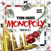 Yung Greez - Monopoly Prod By Dj L