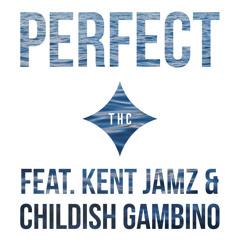 THC - 'Perfect' feat. Kent Jamz of Overdoz & Childish Gambino