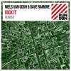 Niels Van Gogh & Dave Ramone - Kick It (Original Mix) OUT NOW
