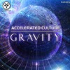 Accelerated Culture - Gravity OUT NOW!