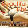 130 - Sasha Lopez feat Tony T  Big Ali  - Beautiful life - Changa Remix DJDaves Ft.DJFrank 2014
