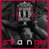 Stranger - Jay Hayden & KingVodka - Now Available on iTunes!
