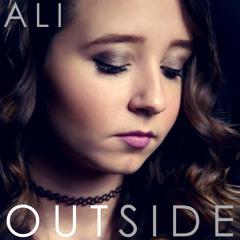 Outside - Calvin Harris ft. Ellie Goulding - Cover By Ali Brustofski (Now I'm On The Outside)