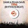 DANK & ZELMA DAVIS - 1994 (Rhythm Is Right) (Peep This Remix)