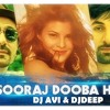 Sooraj Dooba Hai - Arijit Singh (AD Electro Dubmix) Dj Avi & Dj Deep