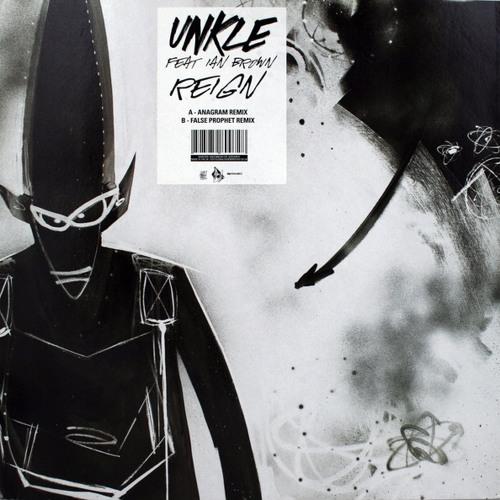 UNKLE feat. Ian Brown - Reign (False Prophet Remix) *2004