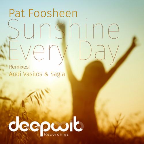 Pat Foosheen - Sunshine Every Day (Andi Vasilos Mix)