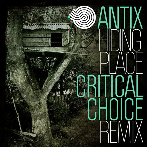 Antix - Hiding Place (Critical Choice Remix)