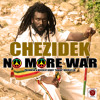 Chezidek - No More War