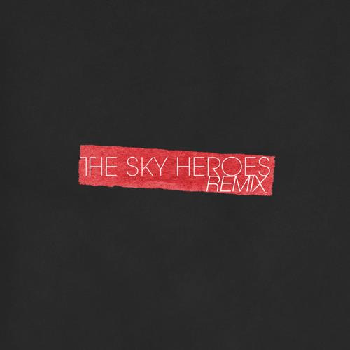 #TheSkyHeroesRemix