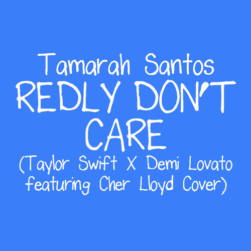 Redly Don't Care (Mash Up Cover)