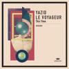 Yazid Le Voyageur - This Time