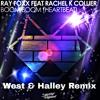 Ray Foxx ft. Rachel K Collier - Boom Boom (Heartbeat)(West & Halley Remix)