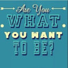 Are You What You Want To Be?