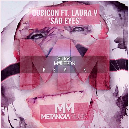 Qubicon feat. Laura V. - Sad Eyes (Stuart Matheson Remix)