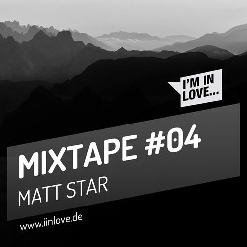 I'm in Love MIXTAPE #04 Matt Star