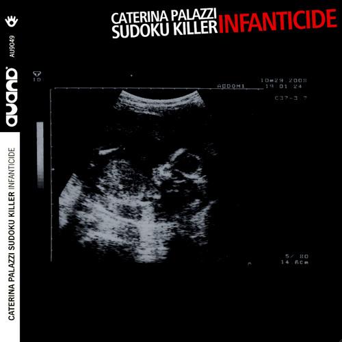 INFANTICIDE (Auand2015): Caterina Palazzi_SudoKu KilleR new album