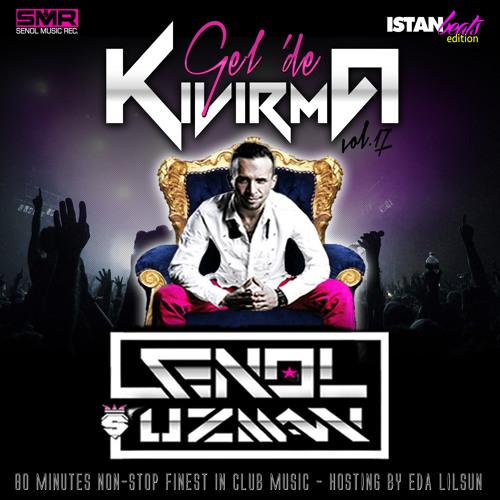 DJ SENOL UZMAN - GEL'DE KIVIRMA Vol.17