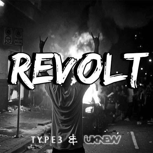 TYPE3 x Uknew - Revolt (Original Mix)
