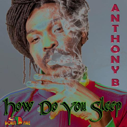 Anthony B – How Do You Sleep