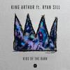 King Arthur - Kids Of The Dark ft. Ryan Sill