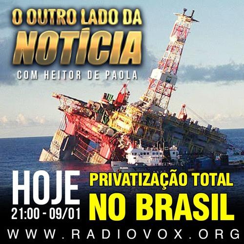 O OUTRO LADO DA NOTÍCIA - PRIVATIZAÇÃO TOTAL NO BRASIL - 09/01/2014