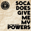 SOCA DOES GIVE ME MY POWERS (pre carnival mix 2015)