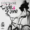I - OCTANE - RIDE & WINE / SEANIZZLE RECORDS
