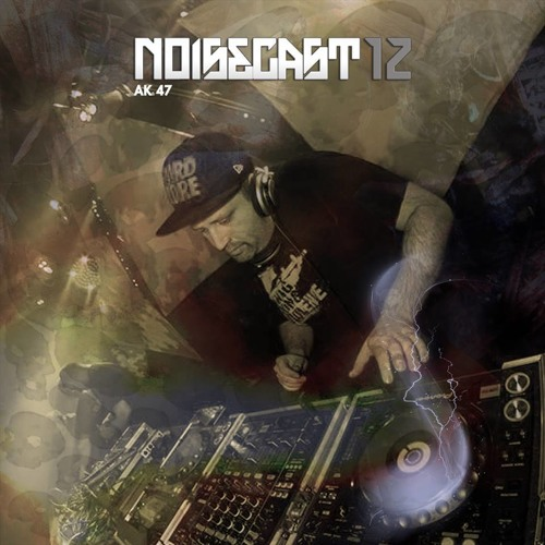 [Noisecast12] AK47 sur Toxic Sickness