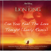 Can You Feel The Love Tonight (Lion King's Luvly Remix) - Elton John