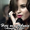 Here We Go Again (Demi Lovato Acoustic Cover) - Jhoplugado