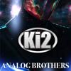 Ki2 - Analog Brothers (preview)