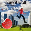 Laurent Wolf - No Stress (Felipe Querol & Phil Daras Private -Mix) FREE DOWNLOAD!!!