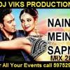 dj viks Vs Naino Mein Sapna Dance Version mix 2015