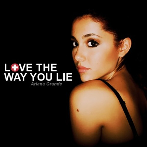 Love The Way You Lie Ariana Grande By Ariana Grande X27 S Music