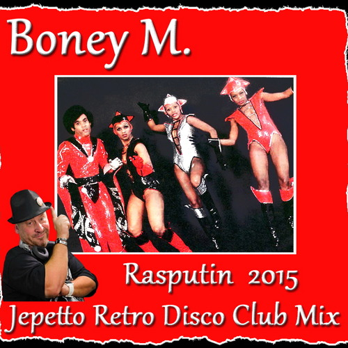 Boney M. - Rasputin 2015 (Jepettro Retro Disco Club Mix)
