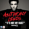 Anthony Lewis - Its Not My Fault Ft T.I.