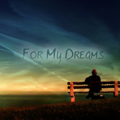 For My Dreams