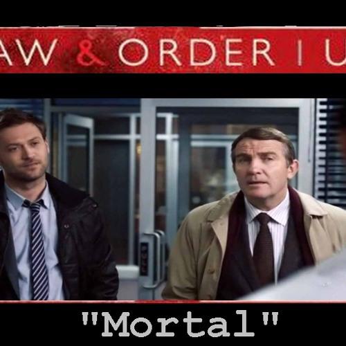 "Law & Order UK, ""MORTAL"""
