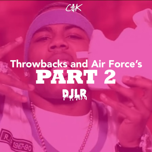 Throwbacks And Air Forces Mix: Part 2 (All Early 2000's Hip