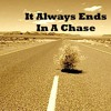 Always Ends In A Chase (Teaser Demo)