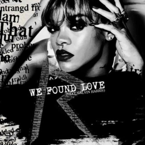 We found love  (Rhianna- We Found Love dubstep remix)