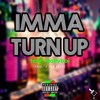 Imma Turn Up - BigE Ft MallyBoi ( Prod. BigEBeatz ) mp3