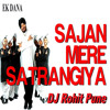 Download Sajan Mere Satrangiya (DJ Rohit Pune) Mp3