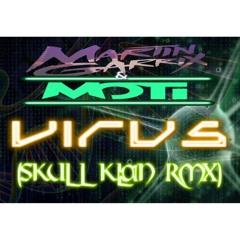 Martin Garrix & MOTi  - Virus - (Skull Klan RMX)FREE DOWNLOAD!!!!