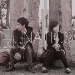 Lunatics - Ku Kan Pergi