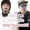 Ahmet Kilic & Heavy Pins (Deep House Set 2)