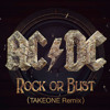 AC/DC - Rock Or Bust (Takeone Remix)[FREE DOWNLOAD]